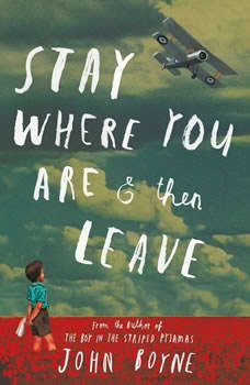 Stay Where You Are And Then Leave, John Boyne