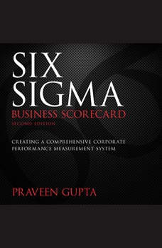 Six Sigma Business Scorecard, Praveen Gupta