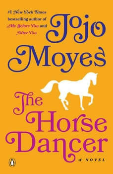 The Horse Dancer, Jojo Moyes