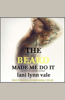 The Beard Made Me Do It, Lani Lynn Vale