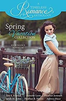 Spring Vacation Collection, Josi S. Kilpack