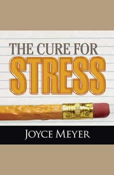 The Cure for Stress, Joyce Meyer
