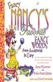 Fancy Nancy's Favorite Fancy Words: From Accessories to Zany, Jane O'Connor