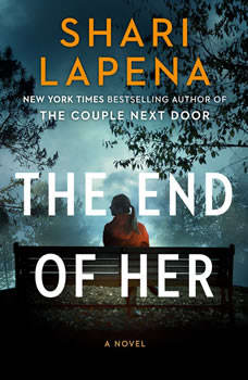 The End of Her: A Novel, Shari Lapena