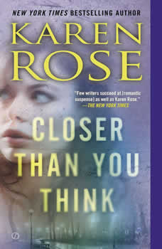 Closer Than You Think, Karen Rose