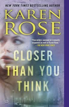 Closer Than You Think, Karen Rose