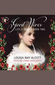 Good Wives: Little Women, Book Two, Louisa May Alcott