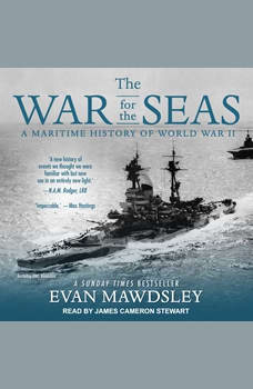 The War for the Seas: A Maritime History of World War II, Evan Mawdsley