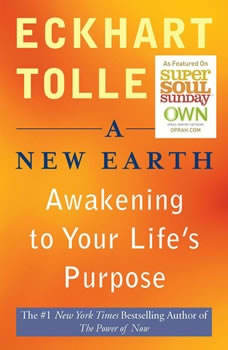 A New Earth: The Opportunity of Our Time, Eckhart Tolle