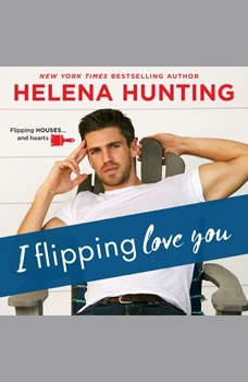 I Flipping Love You, Helena Hunting
