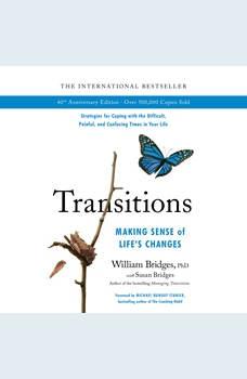 Transitions: Making Sense of Life's Changes, William Bridges