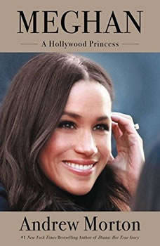 Meghan: A Hollywood Princess A Hollywood Princess, Andrew Morton