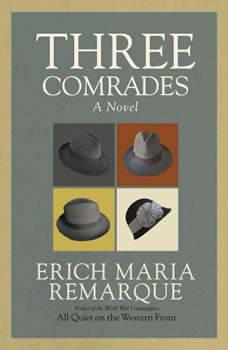 Three Comrades, Erich Maria Remarque