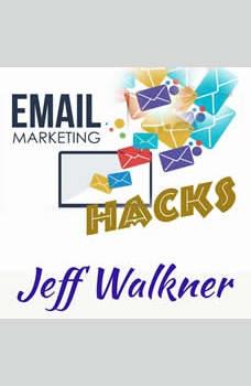 Email Marketing Hacks, Jeff Walkner