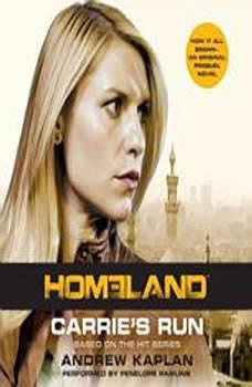 Homeland: Carrie's Run: A Homeland Novel, Andrew Kaplan
