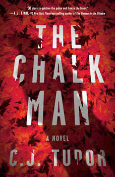 The Chalk Man: A Novel, C. J. Tudor