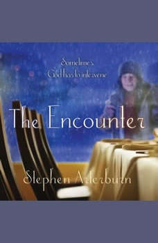 The Encounter: Sometimes God Has to Intervene, Stephen Arterburn
