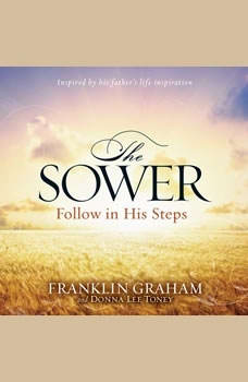 The Sower: Follow in His Steps, Franklin Graham