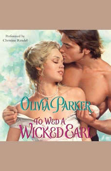 To Wed a Wicked Earl, Olivia Parker