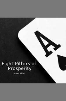 Eight Pillars of Prosperity, James Allen
