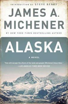 Alaska: A Novel, James A. Michener