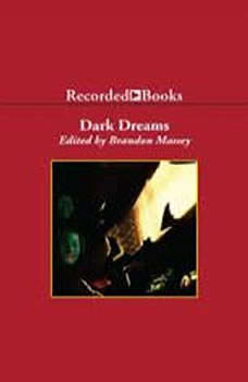 Dark Dreams: A Collection of Horror and Suspense by Black Writers A Collection of Horror and Suspense by Black Writers, Brandon Massey