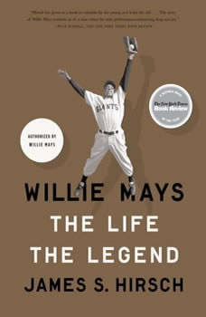 Willie Mays, James S. Hirsch