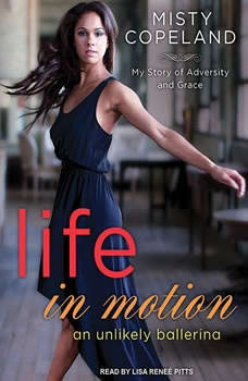 Life in Motion: An Unlikely Ballerina, Misty Copeland