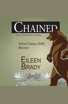 Chained: A Kate Turner, DVM, Mystery, Eileen Brady