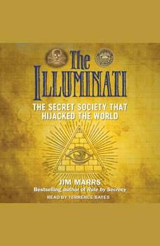 The Illuminati: The Secret Society That Hijacked the World, Jim Marrs