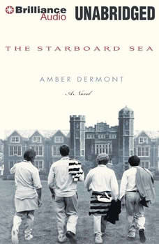 The Starboard Sea, Amber Dermont