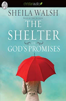 The Shelter of God's Promises, Sheila Walsh