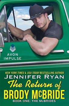 The Return of Brody McBride: Book One: The McBrides Book One: The McBrides, Jennifer Ryan