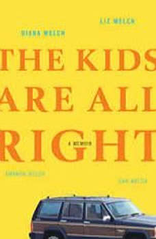The Kids Are All Right: A Memoir, Diana Welch