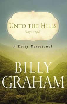 Unto the Hills, Billy Graham
