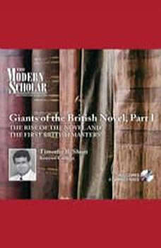 Giants of the British Novel, Part I: The Rise of the Novel and the First British Masters, Timothy B. Shutt