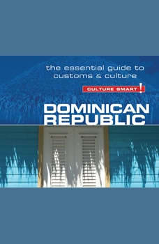 Dominican Republic - Culture Smart!: The Essential Guide to Customs and Culture, Ginnie Bedggood