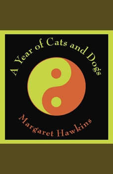 A Year of Cats and Dogs, Margaret Hawkins