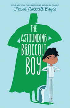The Astounding Broccoli Boy, Frank Cottrell Boyce