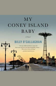 My Coney Island Baby: A Novel, Billy O'Callaghan