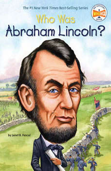 Who Was Abraham Lincoln?, Janet Pascal
