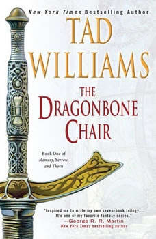 The Dragonbone Chair: Book One of Memory, Sorrow, and Thorn, Tad Williams