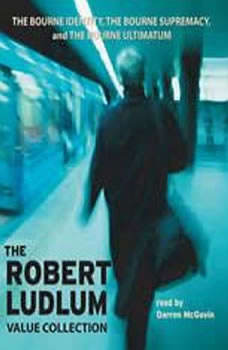 The Robert Ludlum Value Collection: The Bourne Identity, The Bourne Supremacy, The Bourne Ultimatum The Bourne Identity, The Bourne Supremacy, The Bourne Ultimatum, Robert Ludlum