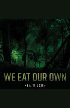 We Eat Our Own, Kea Wilson