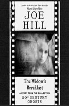The Widow's Breakfast, Joe Hill
