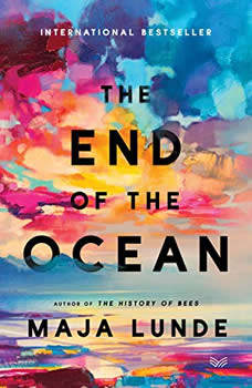 The End of the Ocean: A Novel, Maja Lunde