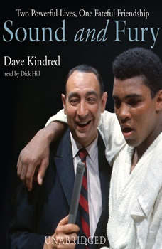 Sound and Fury: Two Powerful Lives, One Fateful Friendship, Dave Kindred