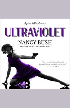 Ultraviolet: A Jane Kelly Mystery A Jane Kelly Mystery, Nancy Bush