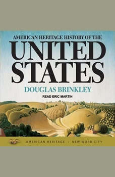 American Heritage History of the United States, Douglas Brinkley