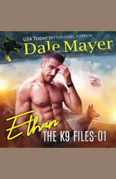 Ethan: Book 1 of The K9 Files, Dale Mayer